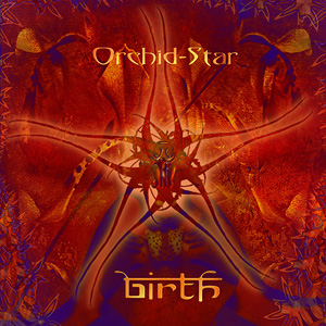 Orchid-Star - Birth