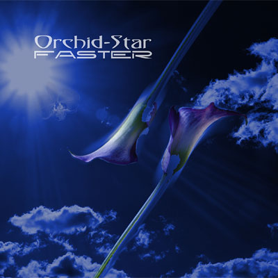Orchid-Star - Faster